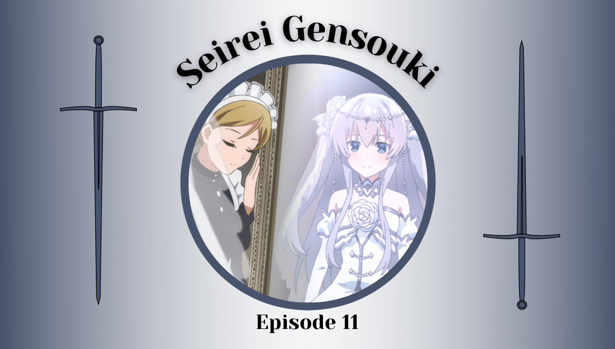 Featured image for Seirei Gensouki Episode 11 Impressions – The Tears of a Silver Bride