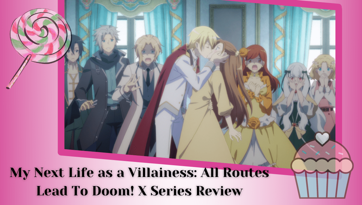 Featured image for My Next Life as a Villainess: All Routes Lead to Doom! X Series Review – Another Sequel Without The Charm of the Original