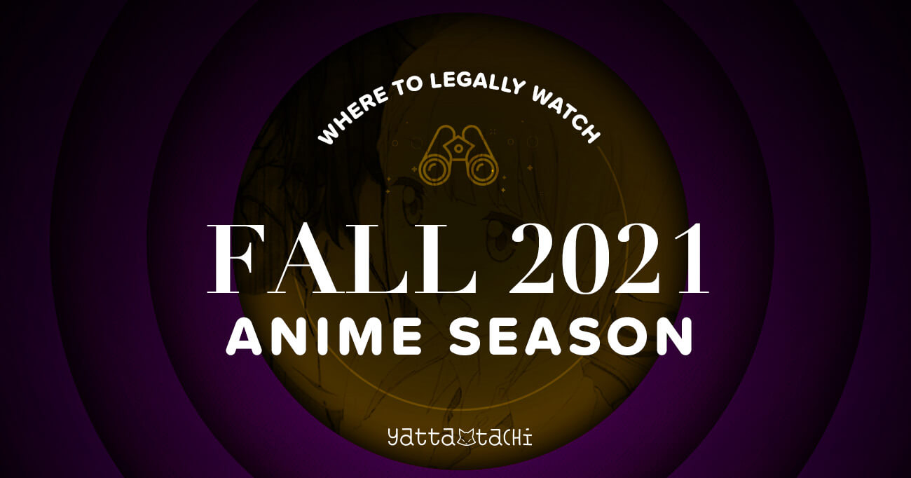 Featured image for Fall 2021 Anime & Where To Watch Them Online Legally