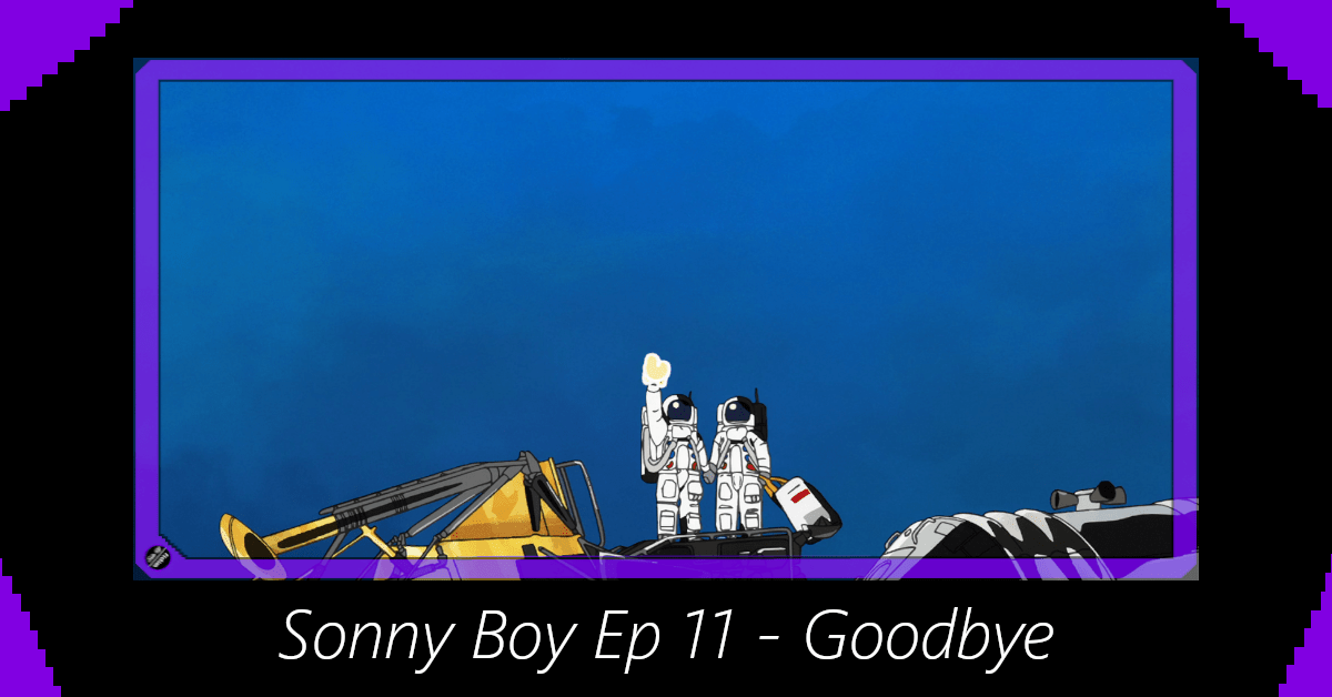 Featured image for Sonny Boy Episode 11 – Goodbye