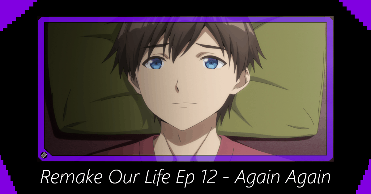 Featured image for Remake Our Life Episode 12 – Again Again