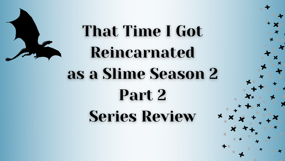 Featured image for (Tensura 2) That Time I Got Reincarnated as a Slime Season 2 Part 2 Series Review