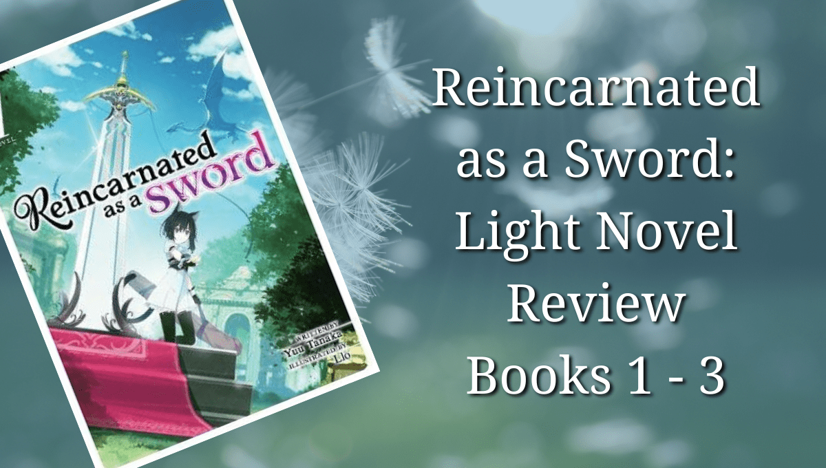 Featured image for Reincarnated as a Sword (Light Novel) Books 1 – 3 Review: A Not So Wild Ride