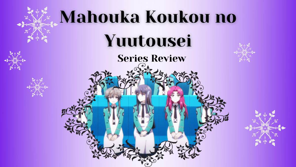 Featured image for Mahouka Koukou no Yuutousei Series Review – Will This Spin-Off Satisfy Irregular Fans?