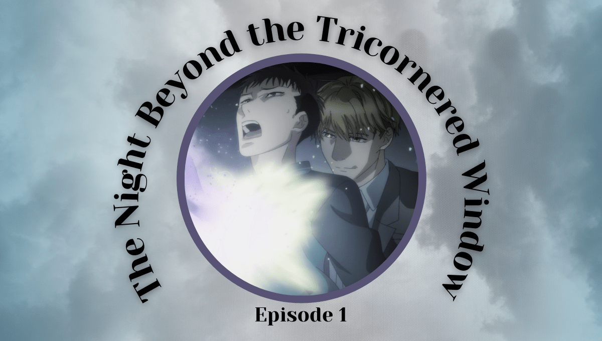 Featured image for The Night Beyond the Tricornered Window Episode 1 – Ghost Hunting and Lust