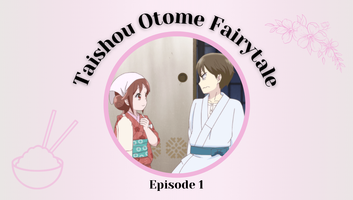 Featured image for Taishou Otome Fairytale Episode 1 – Pity Party For One