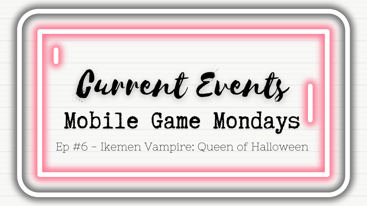 Featured image for Ikemen Vampire: Queen of Halloween | Current Events | Mobile Game Mondays #6