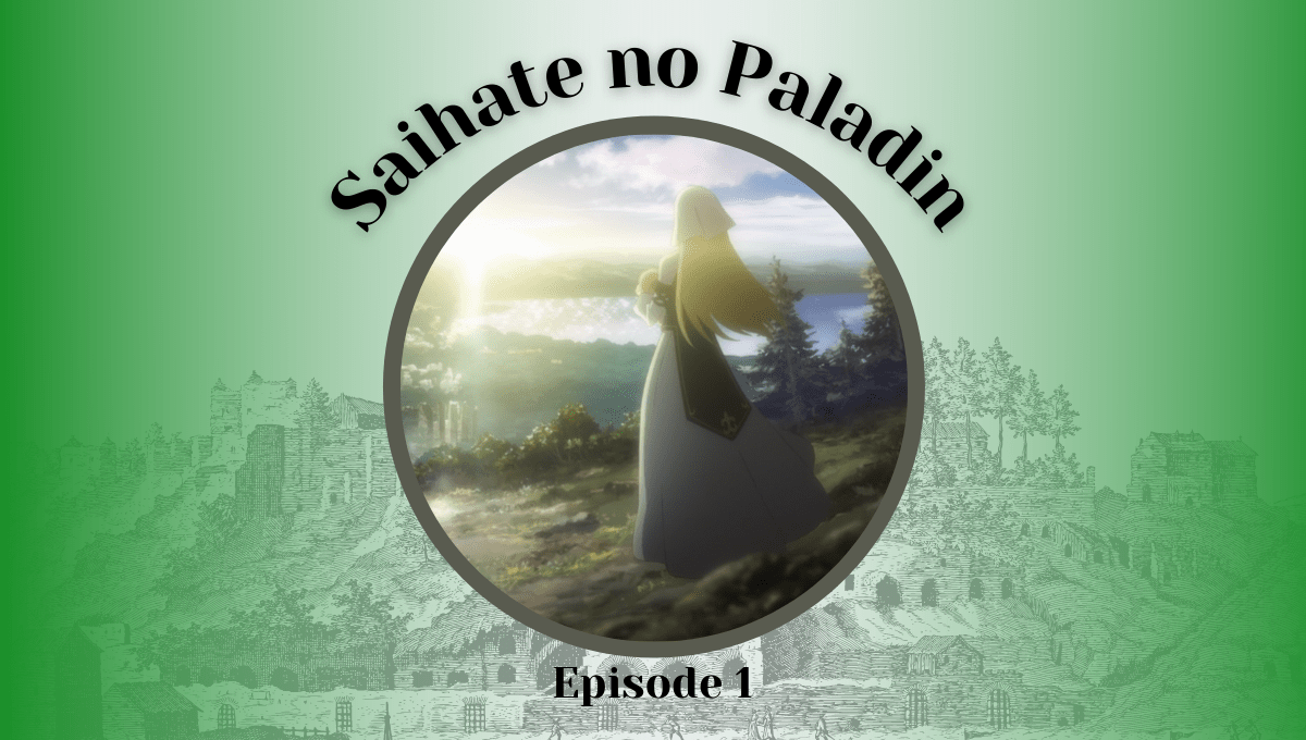 Featured image for Saihate no Paladin Episode 1 – Reincarnation and Training (another isekai fantasy adventure)