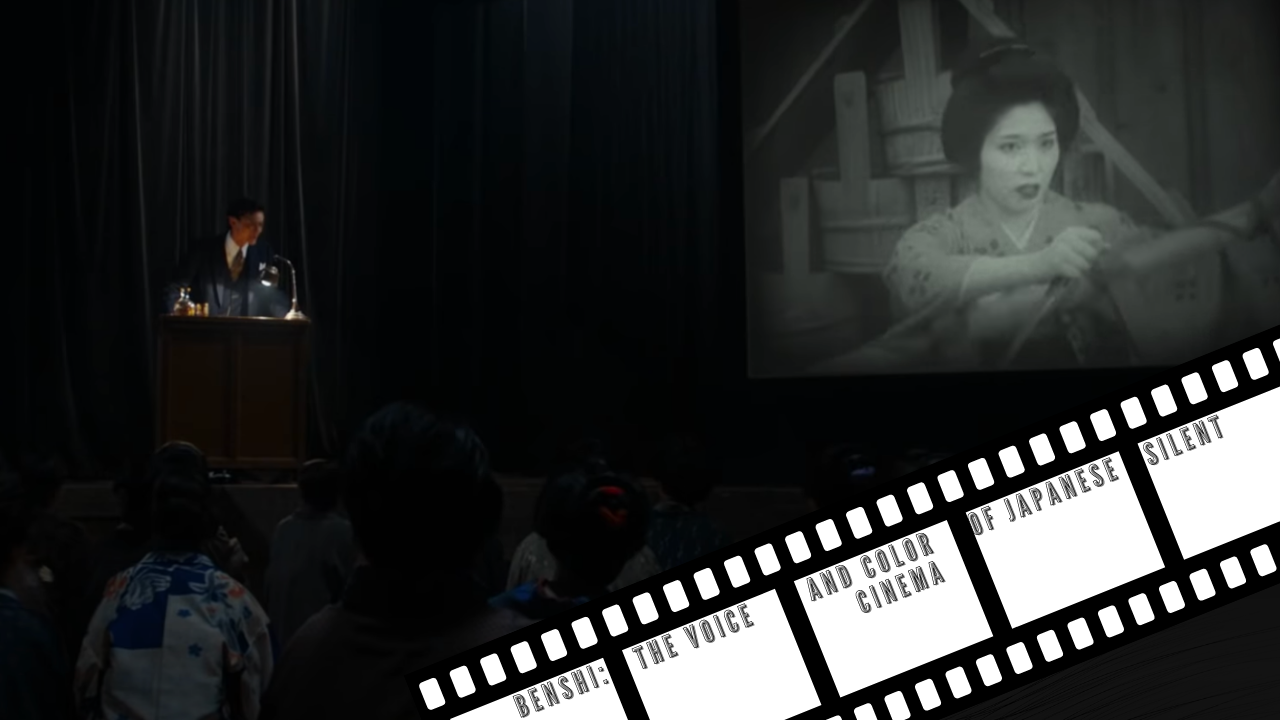 Featured image for Benshi: The Voice and Color of Japanese Silent Cinema