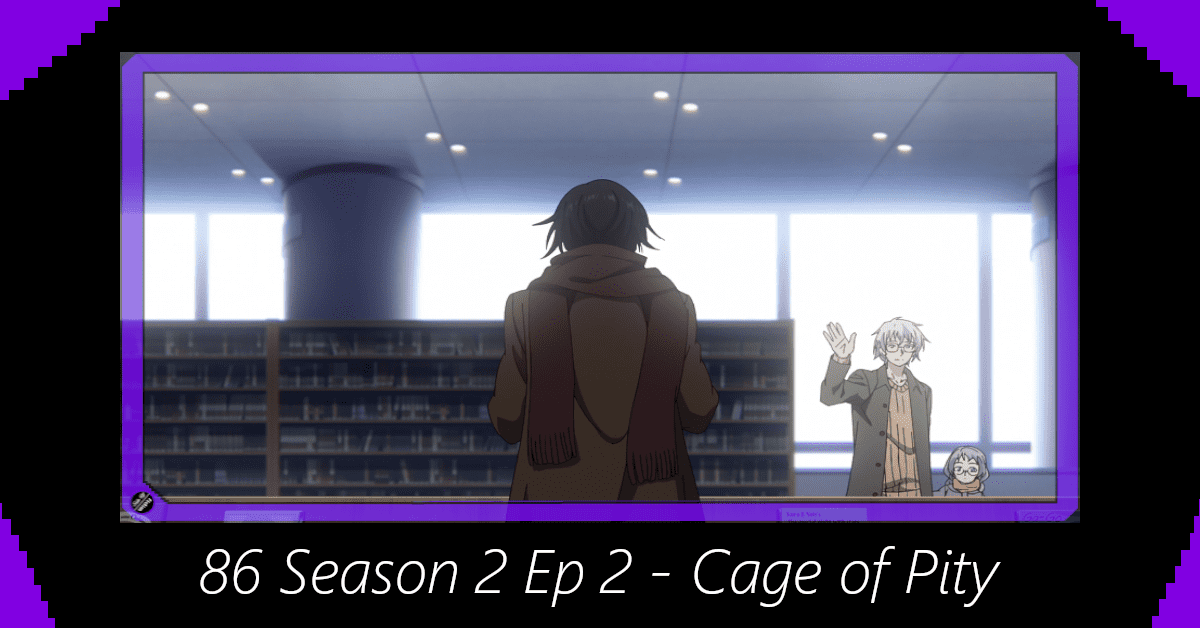 Featured image for 86 Season 2 Episode 2 – Cage of Pity