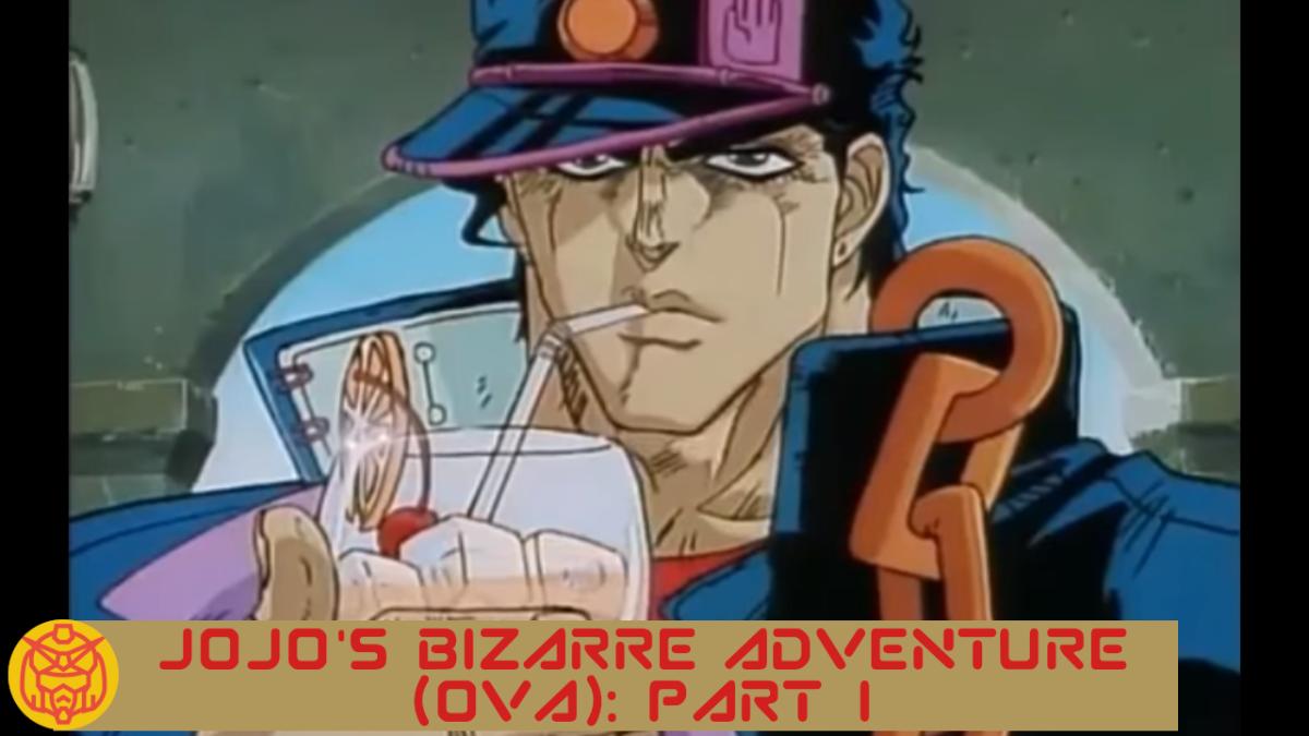 Featured image for JoJo's Bizarre Adventure (90's OVA) – First Reaction