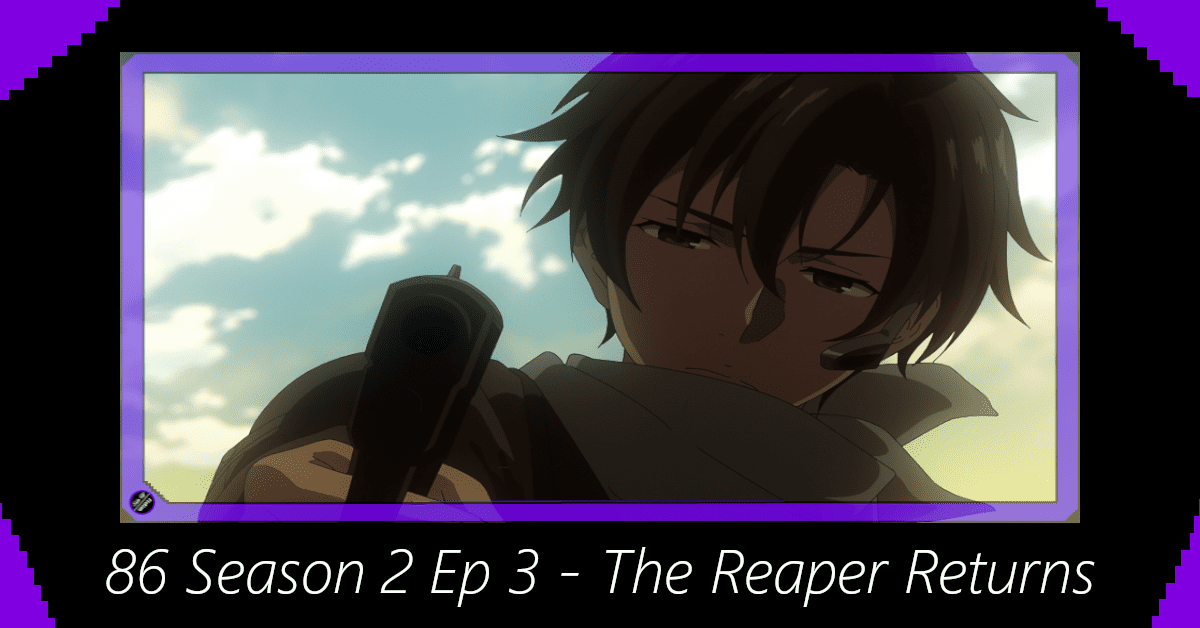 Featured image for 86 Season 2 Episode 3 – The Reaper Returns