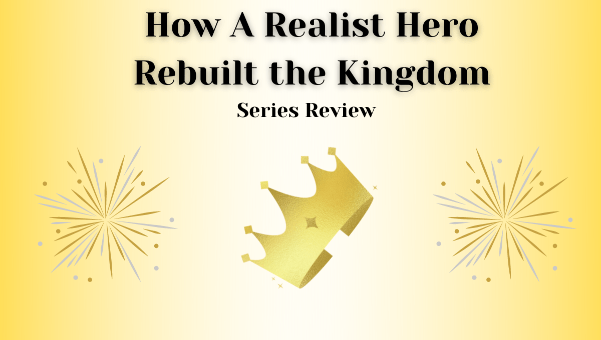 Featured image for How a Realist Hero Rebuilt the Kingdom Series Review – Making Ruling Look Almost Effortless