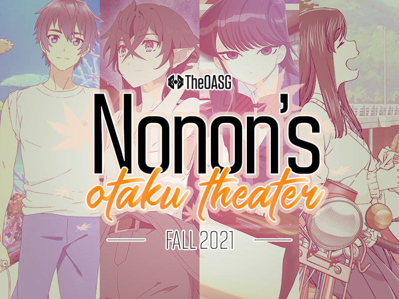 Featured image for Nonon's Otaku Theater: Fall Anime 2021, Week 2