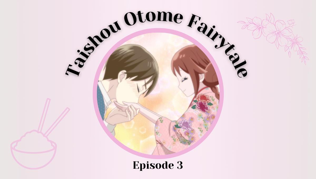 Featured image for Taishou Otome Fairytale Episode 3 – I'm Not Really Awful, Just Misunderstood