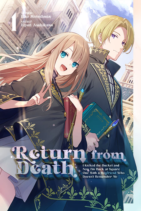 Featured image for Return From Death: I Kicked the Bucket and Now I'm Back at Square One With a Boyfriend Who Doesn't Remember Me Volume 1 Review
